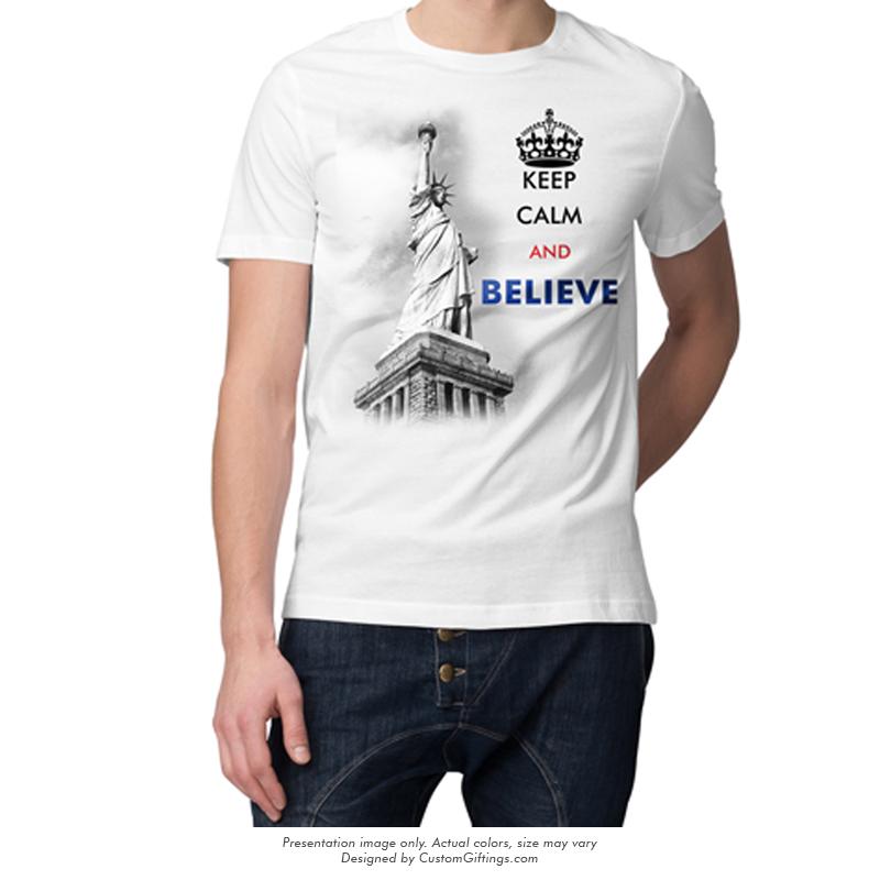 Keep Calm and Believe - custom printed White T-Shirt